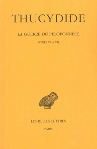 Thucydide - La Guerre du Péloponèse - Tome 4, Livres 6 et 7.