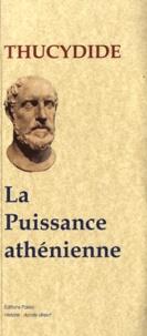 Thucydide - La Guerre du Péloponnèse - Tome 1, La puissance athénienne.