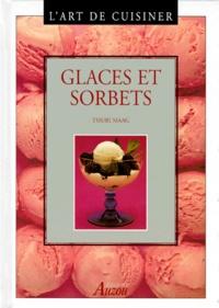 Thuri Maag - L'art de cuisiner - Glaces et sorbets.