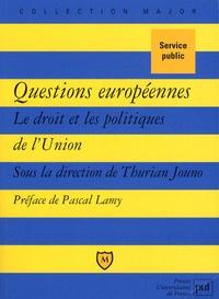 Thurian Jouno - Questions européennes - Le droit et les politiques de l'Union.