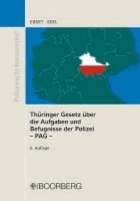 Thüringer Gesetz über die Aufgaben und Befugnisse der Polizei -PAG - PAG Thüringen  mit Erläuterungen und ergänzenden Vorschriften.