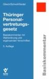 Thüringer Personalvertretungsgesetz - Basiskommentar mit Wahlordnung und ergänzenden Vorschriften.
