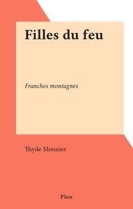 Thyde Monnier - Filles du feu - Franches montagnes.