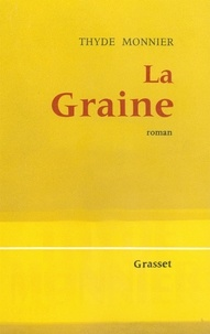 Thyde Monnier - La Graine.