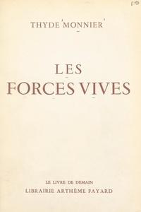 Thyde Monnier - Les forces vives.