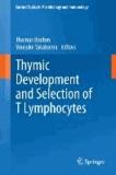 Thymic Development and Selection of T Lymphocytes.