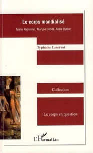 Thyphaine Leservot et Marie Redonnet - Le corps mondialisé.