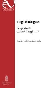 Tiago Rodrigues - Le spectacle, contrat imaginaire.