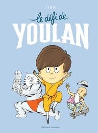 Tian - Le défi de Youlan.