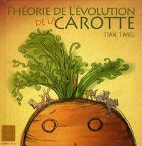 Tian Tang - Théorie de l'évolution de la carotte.
