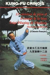 Tianrong An - 23 exercices de prise et d'assaut de la boxe Taiyi Wusing de Wudan - (Exercices giratoires).