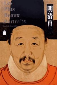 Tianye Sheng et Jin Zhou - Les Plus Beaux Portraits - Dynasties des Ming et des Qing.
