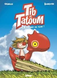 Flora Grimaldi - Tib et Tatoum - Tome 01 - Bienvenue au clan !.
