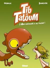 Flora Grimaldi - Tib et Tatoum - Tome 02 - Mon dinosaure a du talent !.