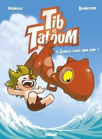 Flora Grimaldi - Tib et Tatoum - Tome 04 - Jamais sans mon Dino !.