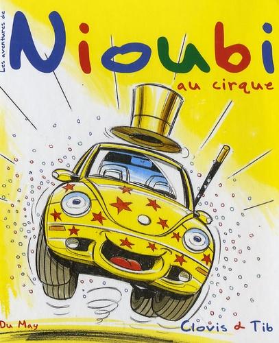Tib - Les aventures de Nioubi  : Nioubi au cirque.