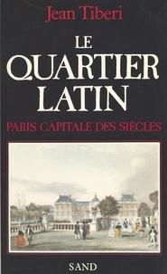 Tiberi - Le Quartier latin - Paris, capitale des siècles.