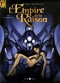 Tibéry et Djoedje Milosavljevic - L'Empire de la Raison Tome 3 : La Discipline.