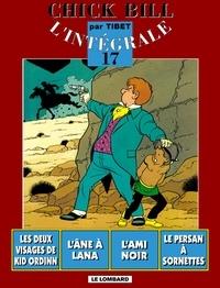 Tibet - Chick Bill L'intégrale Tome 17 : Les deux visages de Kid Ordinn, L'âne à Lana, L'ami noir, Le persan à sornettes.