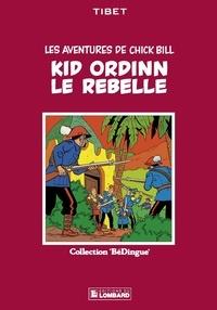 Tibet et  Greg - Chick Bill - tome 4 - Kid Ordinn le rebelle.