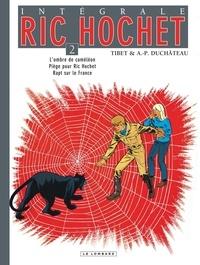 Tibet et A-P Duchâteau - Ric Hochet l'Intégrale Tome 2 : L'ombre de caméléon, Piège pour Ric Hochet, Rapt sur le France.