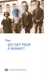Tibet - Qui fait peur à Maman ?.