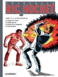 Tibet et André-Paul Duchâteau - Ric Hochet l'Intégrale Tome 11 : Le disparu de l'enfer ; Le double qui tue ; La maison de la vengeance ; La liste mortelle.