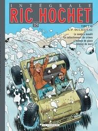 Tibet et André-Paul Duchâteau - Ric Hochet l'Intégrale Tome 18 : Le nombre maudit ; Le collectionneur de crimes ; L'homme de glace ; Silence de mort.