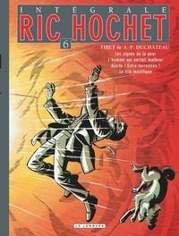 Tibet et A-P Duchâteau - Ric Hochet l'Intégrale Tome 6 : Les signes de la peur ; L'homme qui portait malheur ; Le trio maléfique ; Alerte ! Extra-terrestres !.