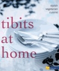 Sylvan Müller - tibits at home English Edition - stylish vegetarian cuisine.