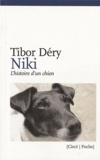 Tibor Déry - Niki - L'histoire d'un chien.