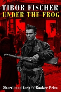 Tibor Fischer - Under the Frog - Shortlisted for the Booker prize.