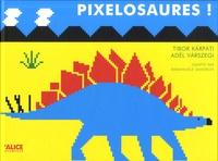 Tibor Karpati et Adel Varszegi - Pixelosaures !.