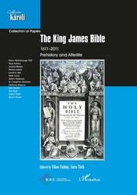 Tibor/toth sa Fabiny - The King James Bible 1611-2011 - Prehistory and Afterlife.