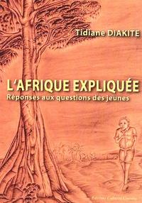 Tidiane Diakité - L'Afrique expliquée - Réponses aux questions des jeunes.