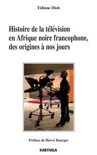 Histoire de la télévision en Afrique Noire francophone, des origines à nos jours.pdf