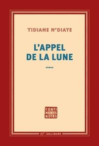 Tidiane N'Diaye - L'appel de la lune.