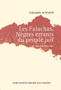 Tidiane N'Diaye - Les Falachas, Nègres errants du peuple juif - Enquête historique.
