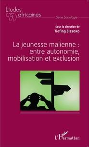 Tiefing Sissoko - La jeunesse malienne : entre autonomie, mobilisation et exclusion.