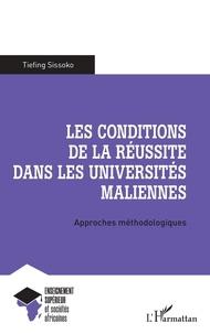 Tiefing Sissoko - Les conditions de la réussite dans les universités maliennes - Approches méthodologiques.