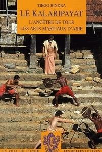Tiego Bindra - Le Kalaripayat - L'ancêtre de tous les arts martiaux d'Asie.
