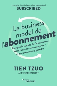 Le business model de l'abonnement - Tien Tzuo |