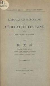 Tieng-Yon Liang - L'éducation masculine et l'éducation féminine selon Jean-Jacques Rousseau.