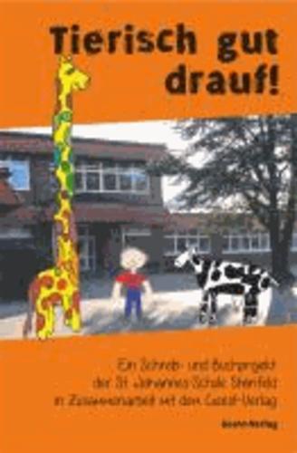 Tierissch gut drauf - Ein Schreib- und Buchprojekt der St. Johannes-Schule Steinfeld in Zusammenarbeit mit dem Geest-Verlag.