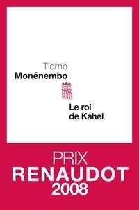 Tierno Monénembo - Le roi de Kahel.