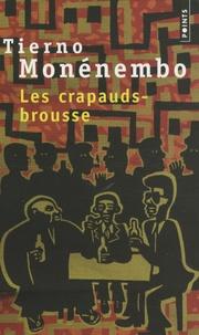 Tierno Monénembo - Les crapauds-brousse.