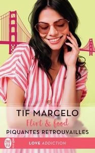 Tif Marcelo - Flirt & food Tome 1 : Piquantes retrouvailles.