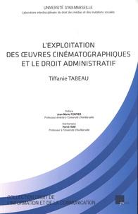 Tiffanie Tabeau - L'exploitation des oeuvres cinématographiques et le droit administratif.