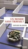 Tiffany Blandin - Un monde sans travail ?.