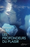 Tiffany Reisz - Les profondeurs du plaisir.